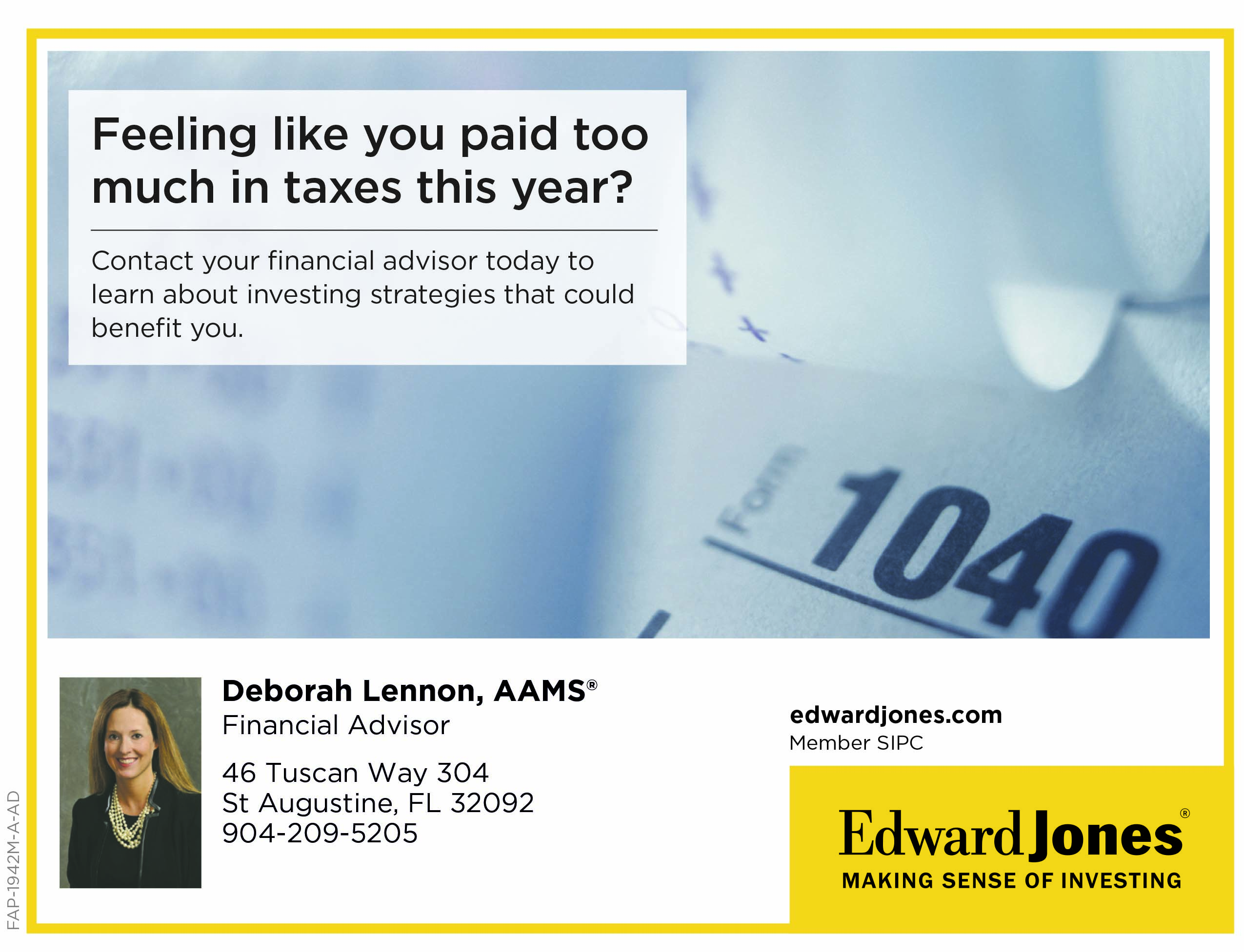 Feeling like you paid too much in taxes this year? Contact Deborah Lennon, AAMS. Edward Jones Financial advisor
