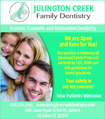 Julington Creek Family Dentistry. Implant Cosmetic and Restoration Dentistry. We are following Advanced Safety protocols set forth by CDC, OSHA and ADA guidelines for dental practices